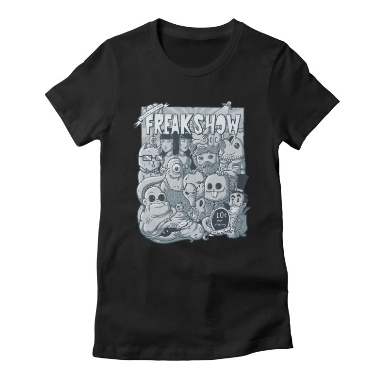 The Freak Show (10 cent per viewing) Women's Fitted T-Shirt by chumpmagic's Artist Shop
