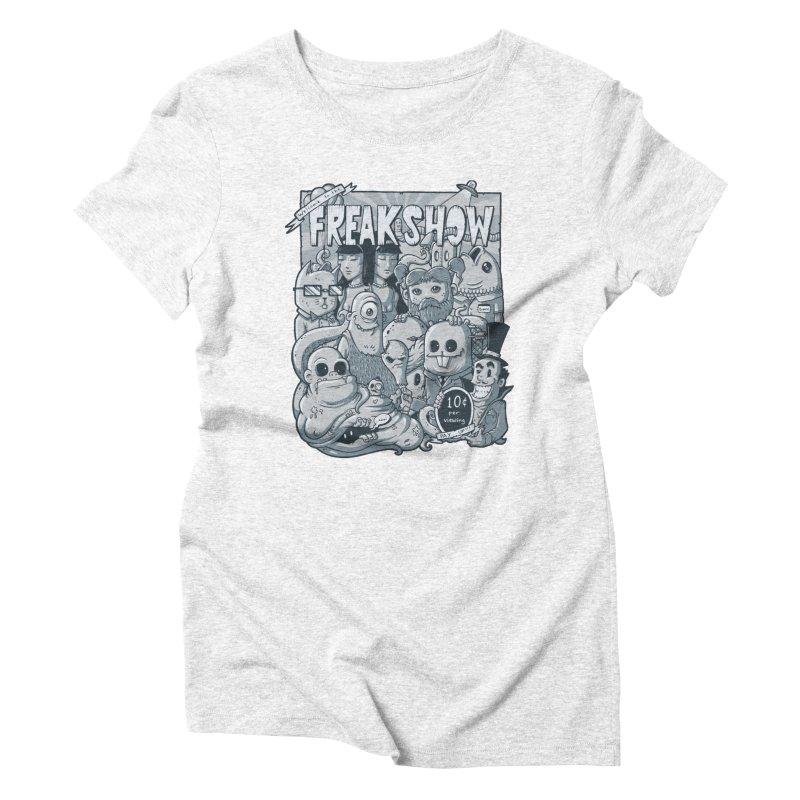 The Freak Show (10 cent per viewing) Women's Triblend T-shirt by chumpmagic's Artist Shop