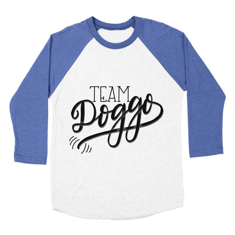 Team Doggo Women's Baseball Triblend Longsleeve T-Shirt by chungnguyen's Artist Shop