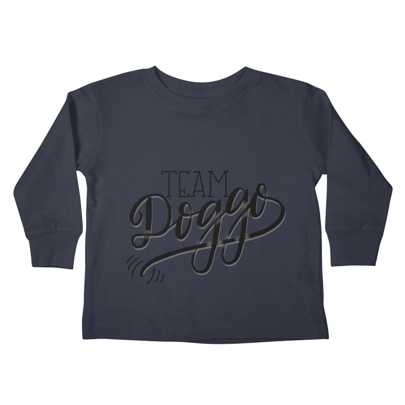 Team Doggo Kids Toddler Longsleeve T-Shirt by chungnguyen's Artist Shop