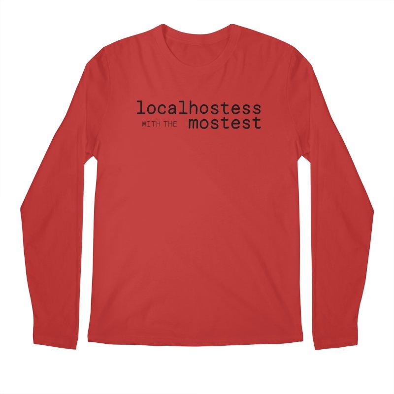 localhostess with the mostest Men's Regular Longsleeve T-Shirt by chungnguyen's Artist Shop