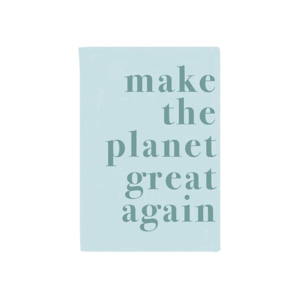 Design for Make planet great again