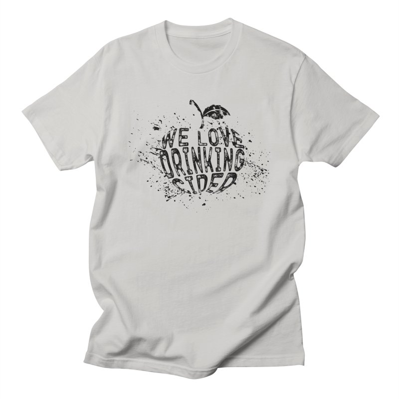We Love Drinking Cider in Men's T-Shirt Stone by Ciderscene's Artist Shop