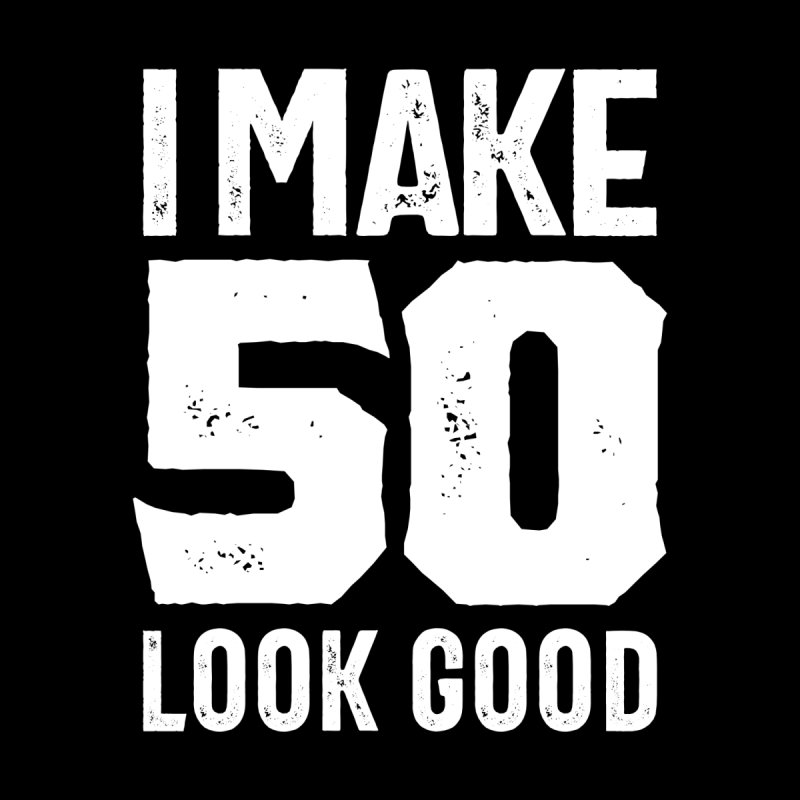 50 Year Old Gift | 50th Birthday Gift Ideas - Mens and Womens Men's T-Shirt by Cido Lopez Shop