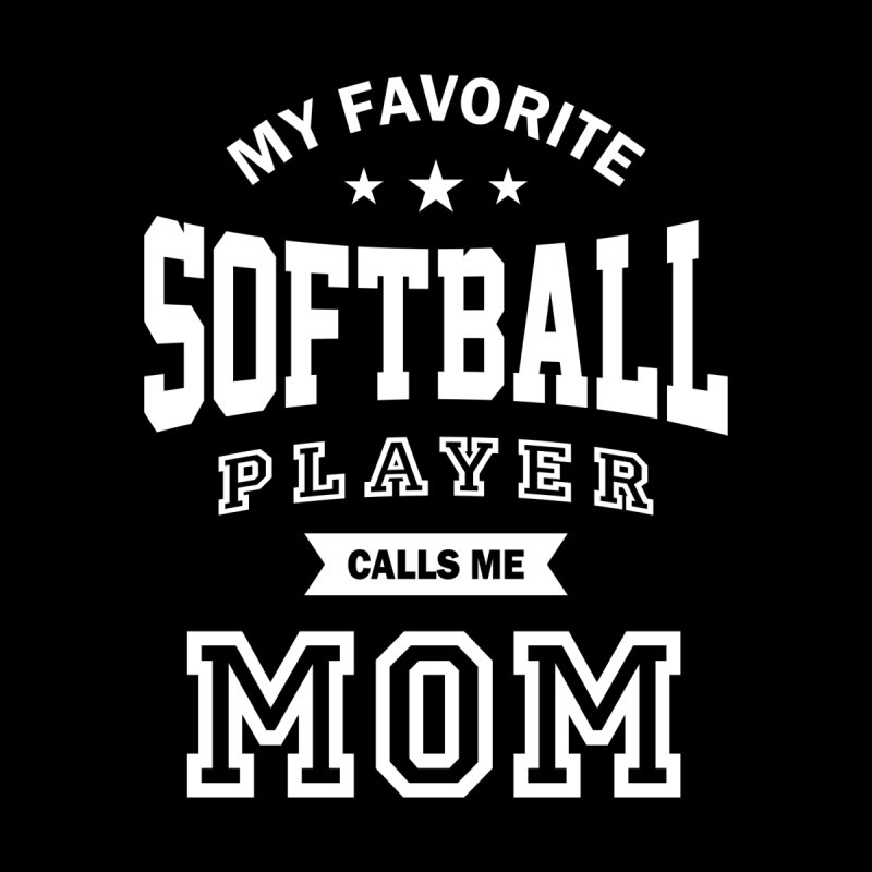 My Favorite Softball Player Calls Me Mom | Mom and Grandma Gift Men's T-Shirt by Cido Lopez Shop
