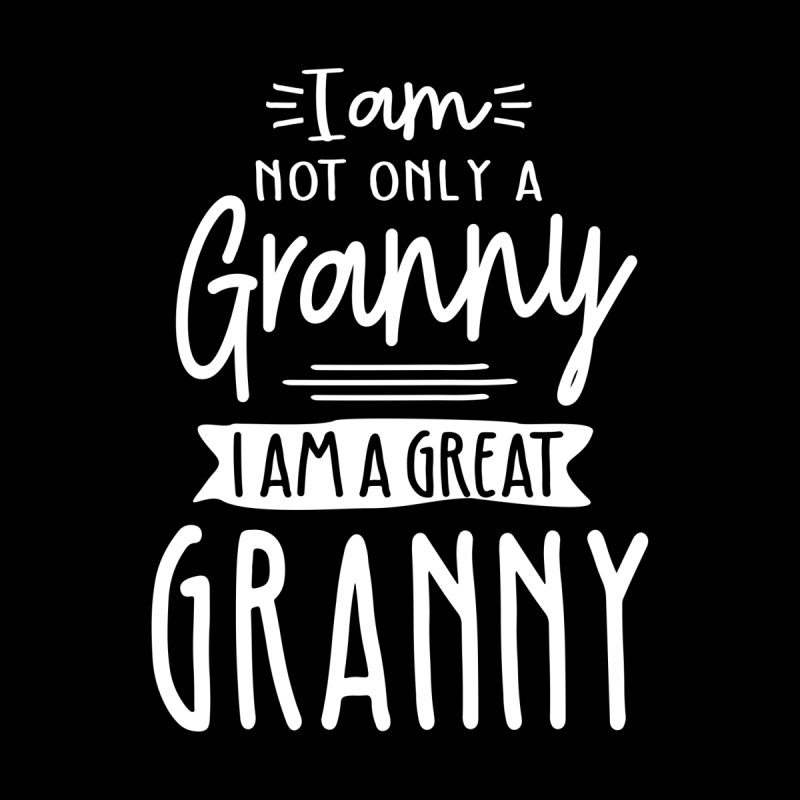 I Am Not Only a Granny I Am a Great Granny Accessories Magnet by Cido Lopez Shop