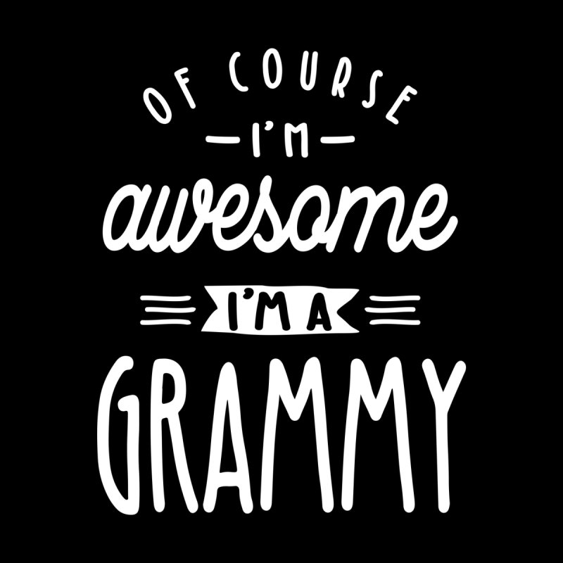 Womens Of Course I'm Awesome I'm a Grammy Accessories Magnet by Cido Lopez Shop