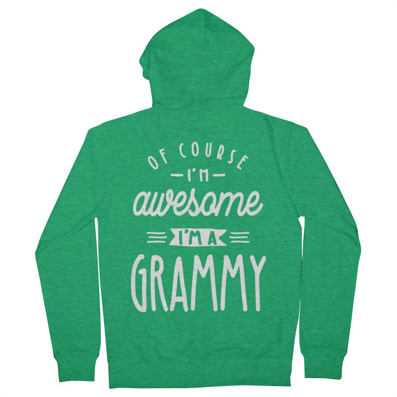 Womens Of Course I'm Awesome I'm a Grammy Women's Zip-Up Hoody by Cido Lopez Shop