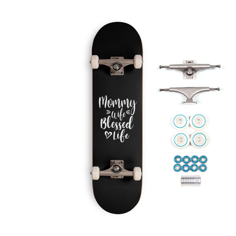 Womens Mommy Wife Blessed Life | Mothers Day Accessories Skateboard by Cido Lopez Shop