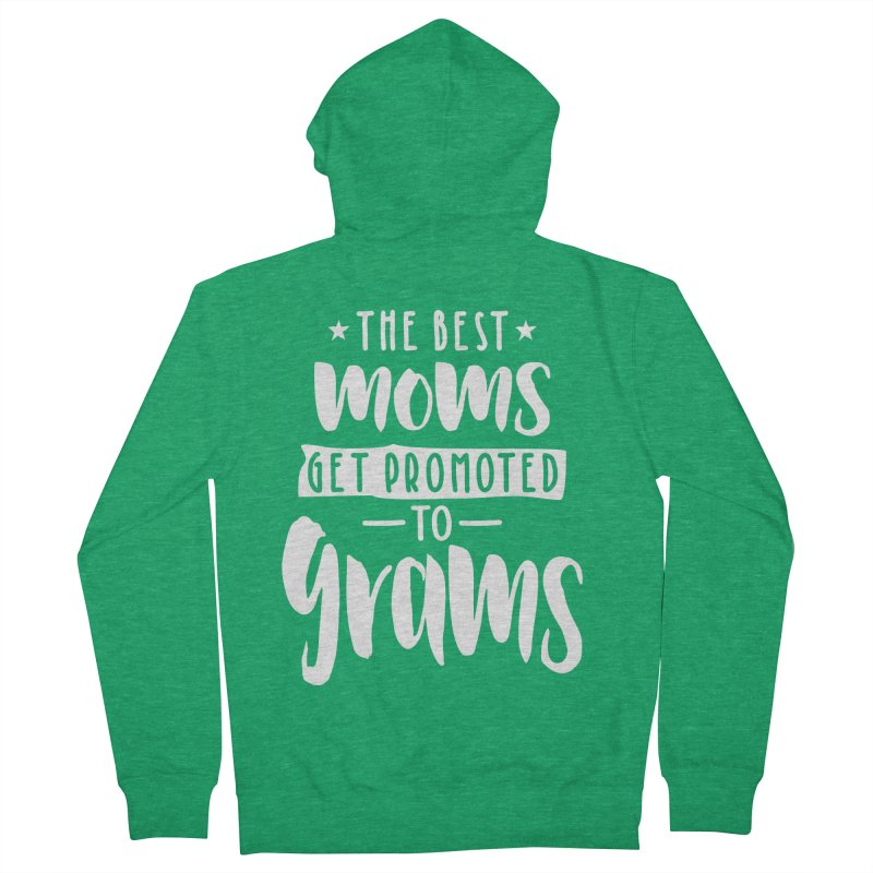 Womens The Best Moms Get Promoted To Grams Women's Zip-Up Hoody by Cido Lopez Shop