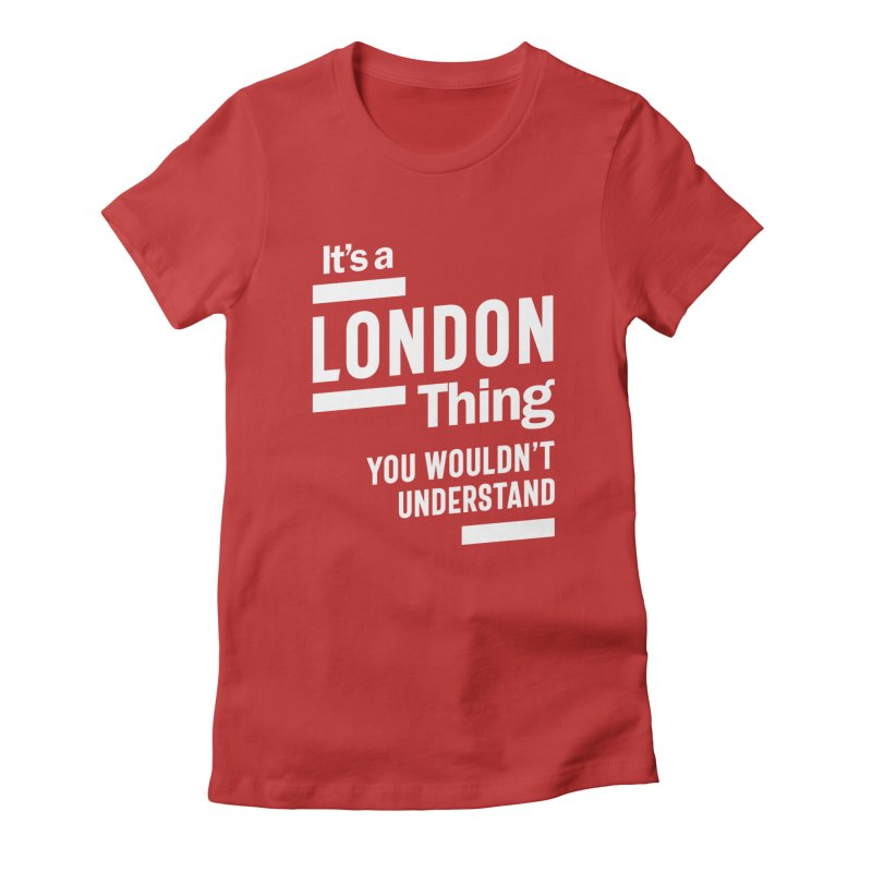London Personalized Name Birthday Gift Women's T-Shirt by Cido Lopez Shop