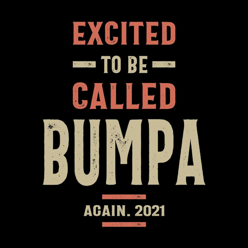Mens Excited To Be called Bumpa | Bumpa Gift Men's T-Shirt by Cido Lopez Shop