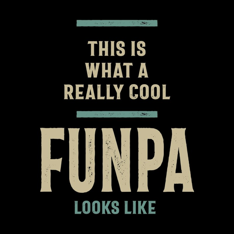 Mens Really Cool Funpa | Funpa Gift Men's T-Shirt by Cido Lopez Shop