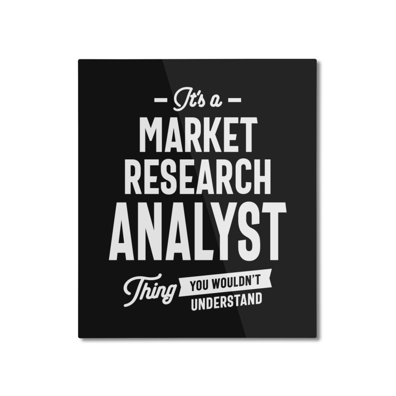 Market Research Analyst Gift Funny Job Title Profession Birthday Idea Home Mounted Aluminum Print by Cido Lopez Shop