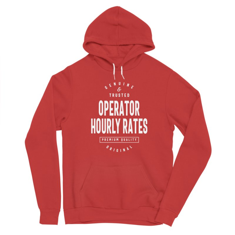 Operator Hourly Rates Gift Funny Job Title Profession Birthday Idea Men's Pullover Hoody by Cido Lopez Shop