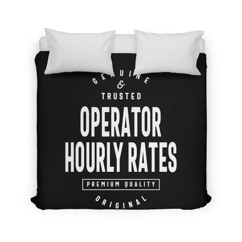 Operator Hourly Rates Gift Funny Job Title Profession Birthday Idea Home Duvet by Cido Lopez Shop