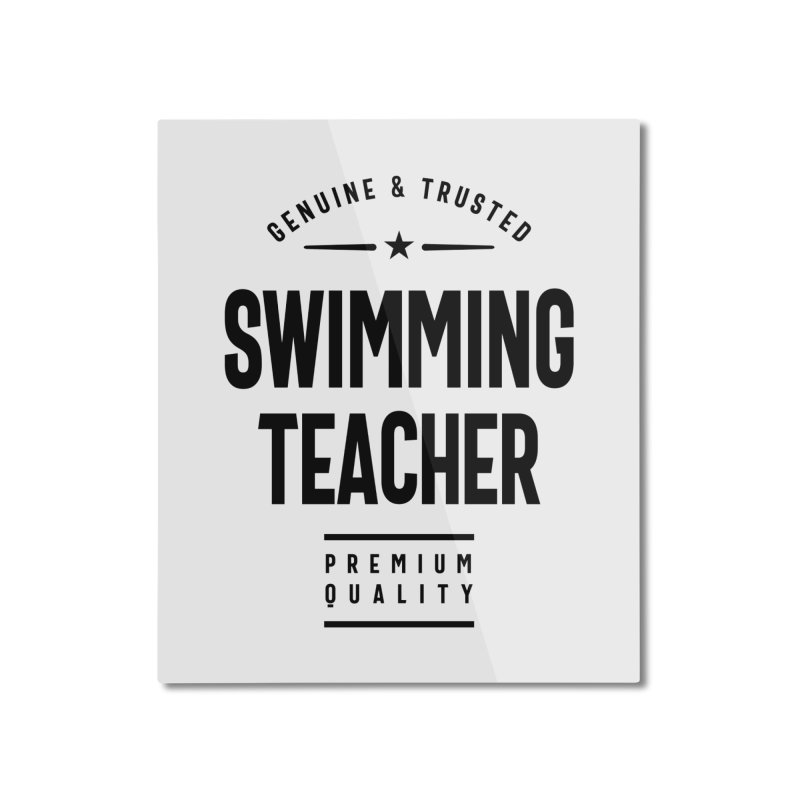 Swimming Teacher Gift Funny Job Title Profession Birthday Idea Home Mounted Aluminum Print by Cido Lopez Shop