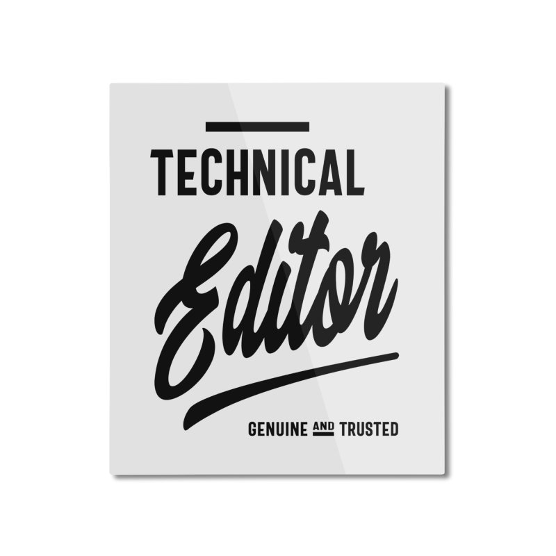 Technical Editor Gift Funny Job Title Profession Birthday Idea Home Mounted Aluminum Print by Cido Lopez Shop
