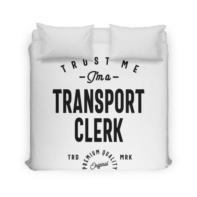 Transport Clerk Gift Funny Job Title Profession Birthday Idea Home Duvet by Cido Lopez Shop