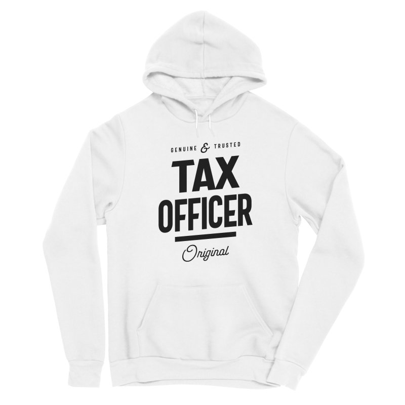 Tax Officer Gift Funny Job Title Profession Birthday Idea Men's Pullover Hoody by Cido Lopez Shop