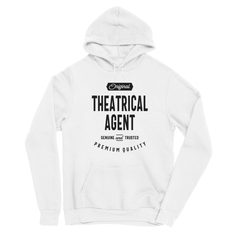 Theatrical Agent Gift Funny Job Title Profession Birthday Idea Men's Pullover Hoody by Cido Lopez Shop