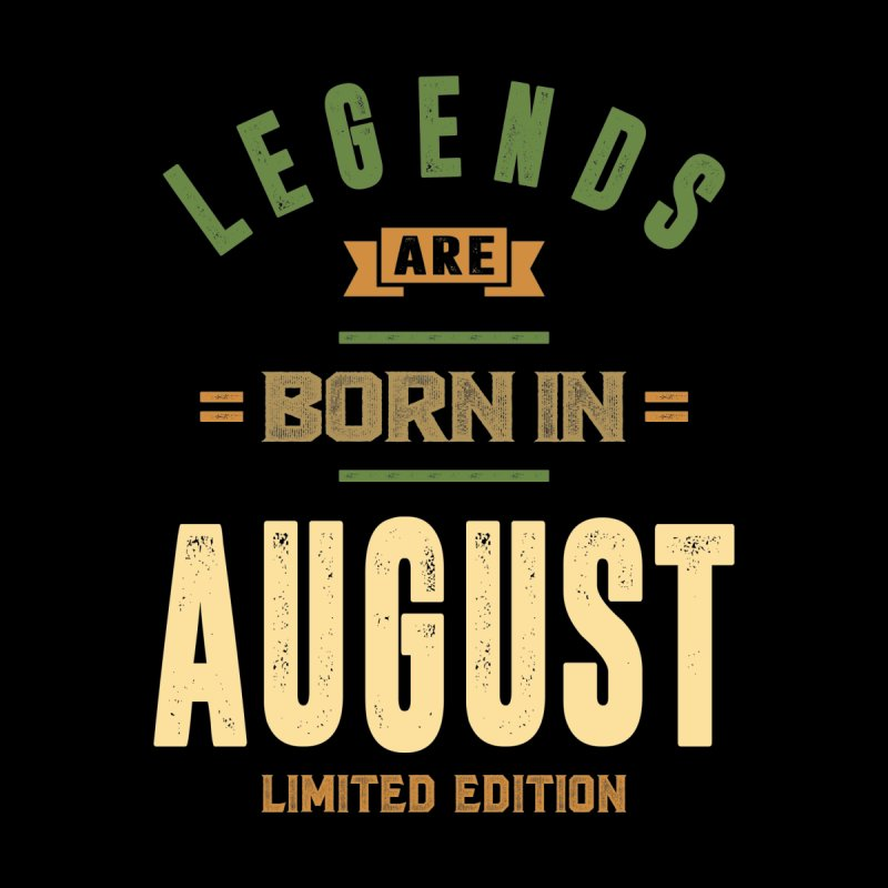 Legends Are Born In August Birthday Design Men's T-Shirt by Cido Lopez Shop