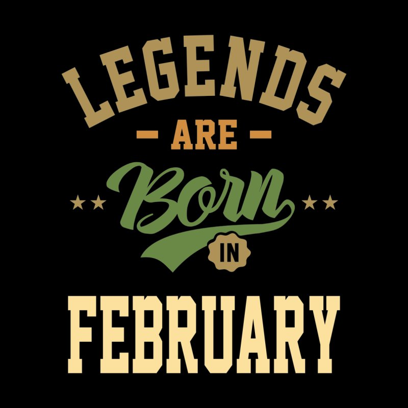 Legends Are Born In February Birthday Design Men's T-Shirt by Cido Lopez Shop
