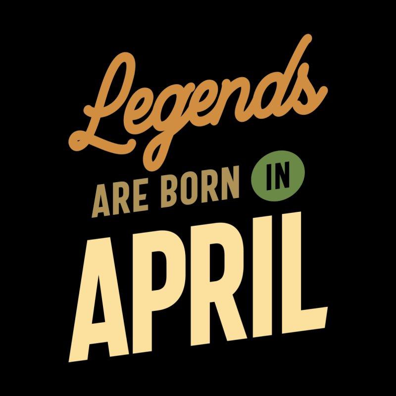 Legends Are Born In April Birthday Design Men's T-Shirt by Cido Lopez Shop