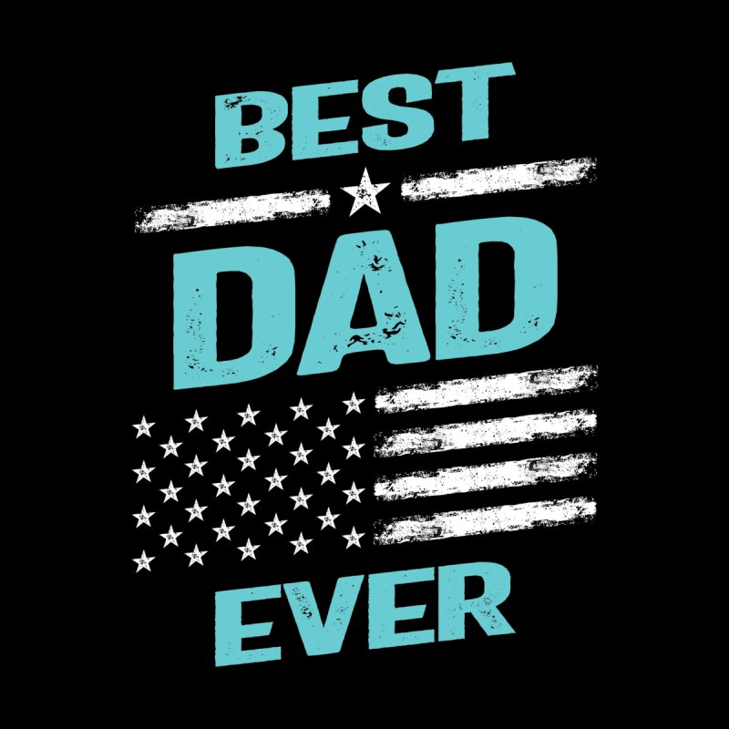 Best Dad Ever | Father's Day Men's T-Shirt by Cido Lopez Shop