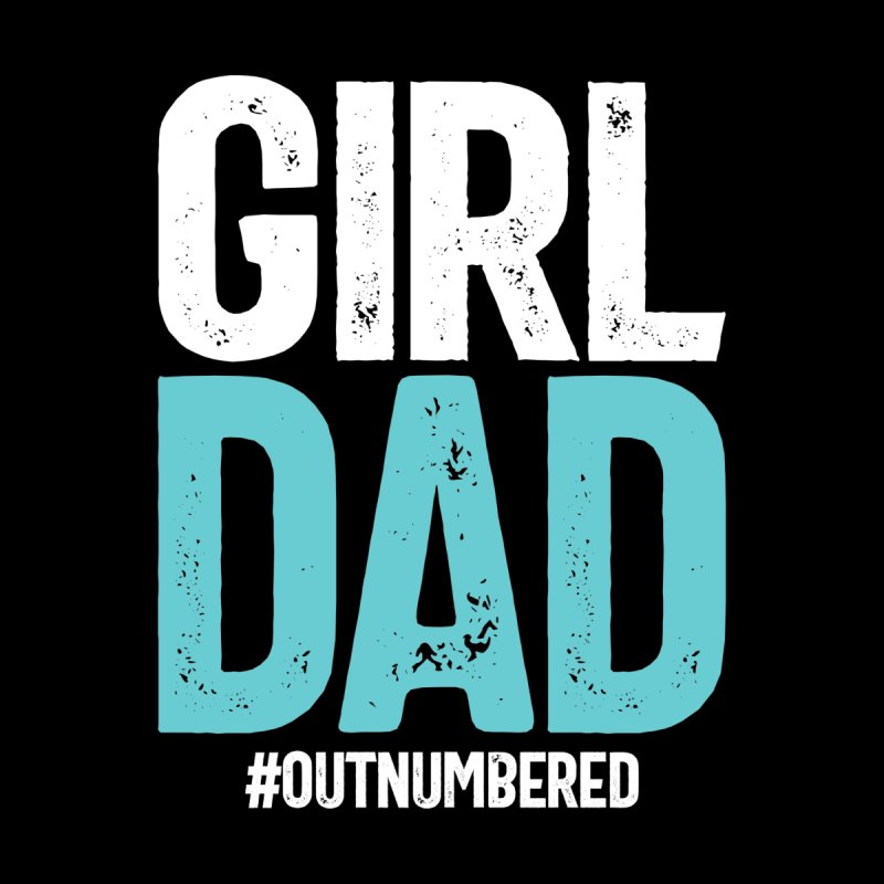 Girl Dad #outnumbered | Father's Day Men's T-Shirt by Cido Lopez Shop