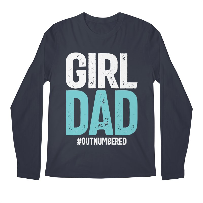 Girl Dad #outnumbered | Father's Day Men's Longsleeve T-Shirt by Cido Lopez Shop