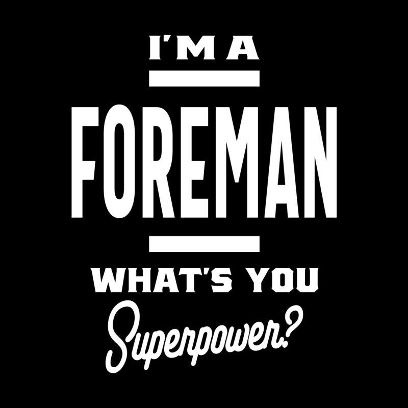 Foreman Occupation Job Title Men's T-Shirt by Cido Lopez Shop