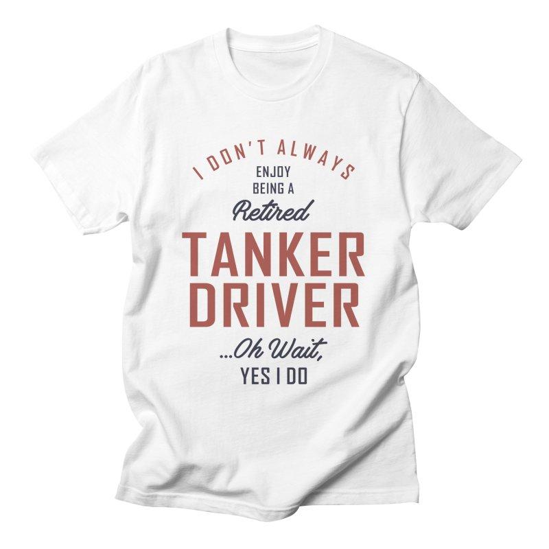 Tanker Driver Gift Funny Job Title Profession Men's T-Shirt by Cido Lopez Shop