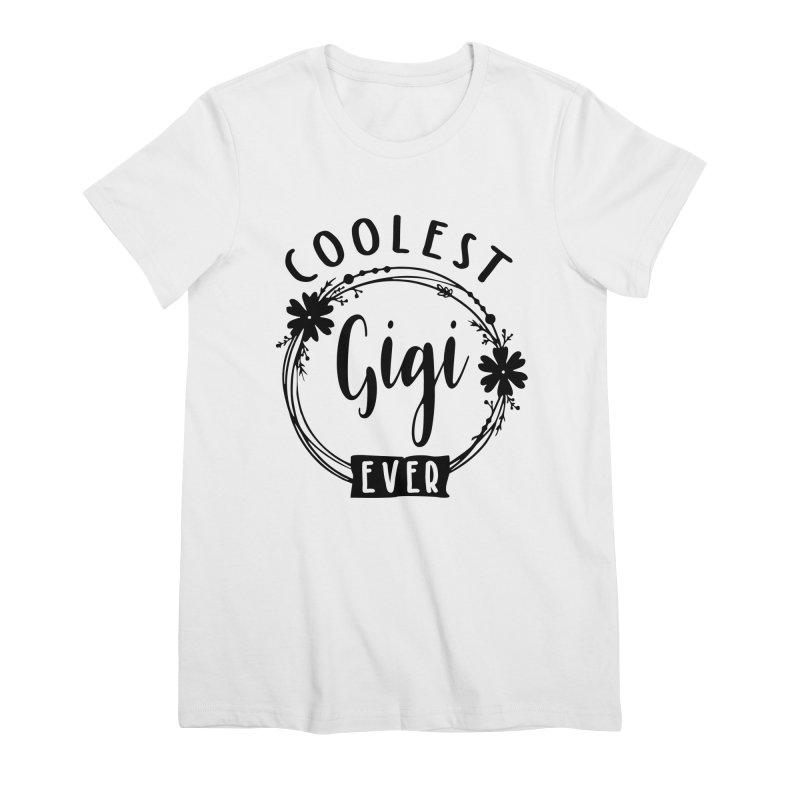 Coolest Gigi Ever   Mom and Grandma Women's T-Shirt by Cido Lopez Shop