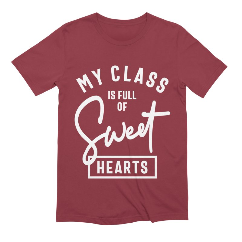 My Class is Full of Sweet Hearts Funny Slogans & Sayings Men's T-Shirt by Cido Lopez Shop