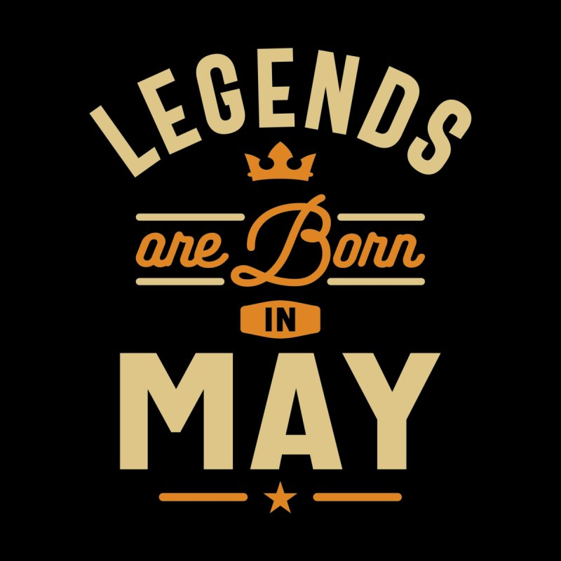 Legends Are Born In May Birthday Men's T-Shirt by Cido Lopez Shop