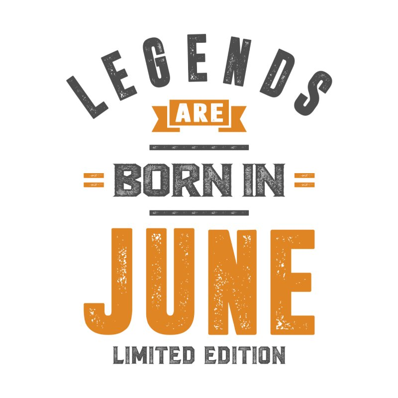 Legends Are Born In June Birthday Men's Longsleeve T-Shirt by Cido Lopez Shop