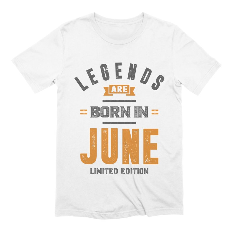 Legends Are Born In June Birthday Men's T-Shirt by Cido Lopez Shop