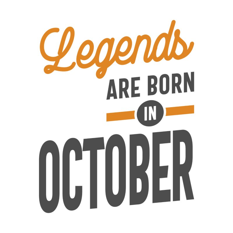 Legends Are Born In October Birthday Men's T-Shirt by Cido Lopez Shop