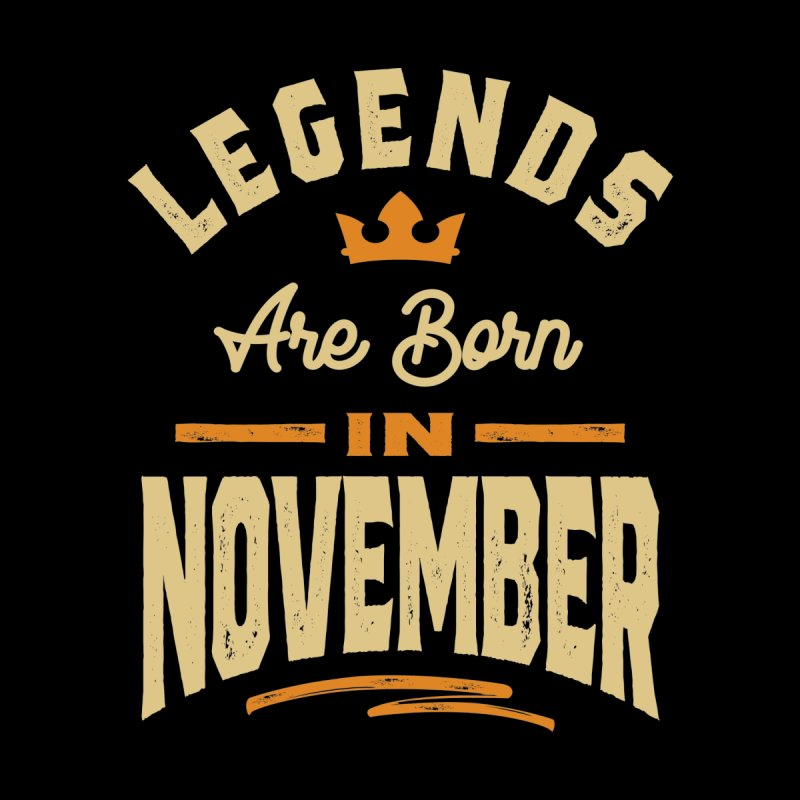 Legends Are Born In November Birthday Men's T-Shirt by Cido Lopez Shop