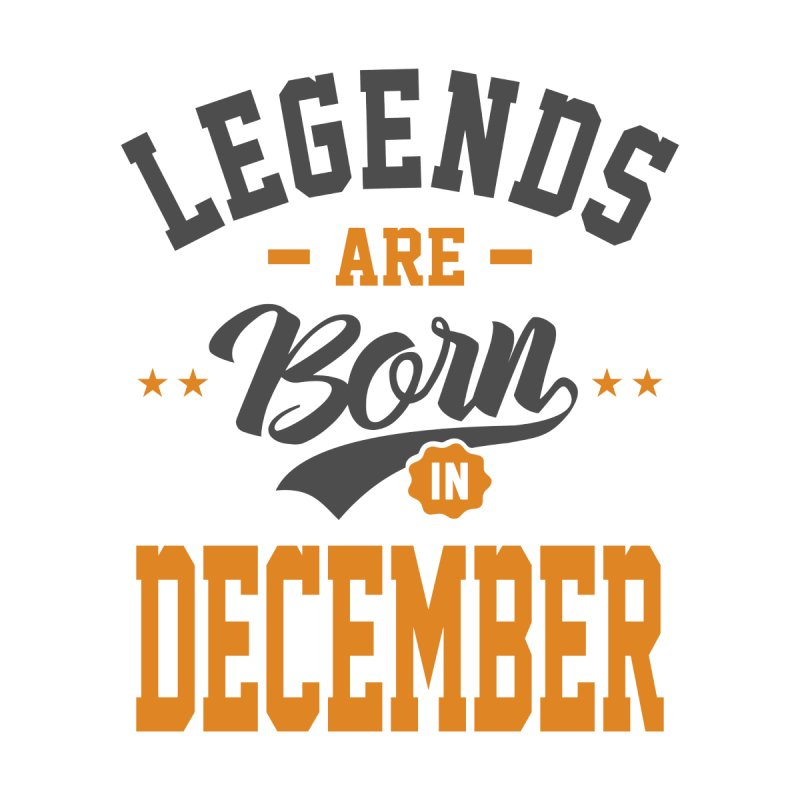 Legends Are Born In December Birthday Men's T-Shirt by Cido Lopez Shop