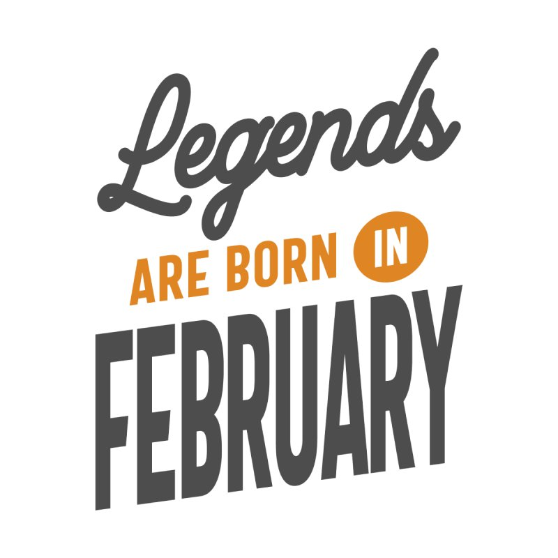 Legends Are Born In February Birthday Men's T-Shirt by Cido Lopez Shop