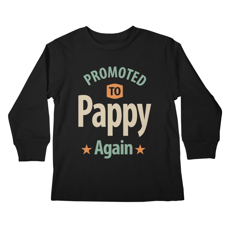 Promoted To Pappy Again - Dad and Grandpa Kids Longsleeve T-Shirt by Cido Lopez Shop
