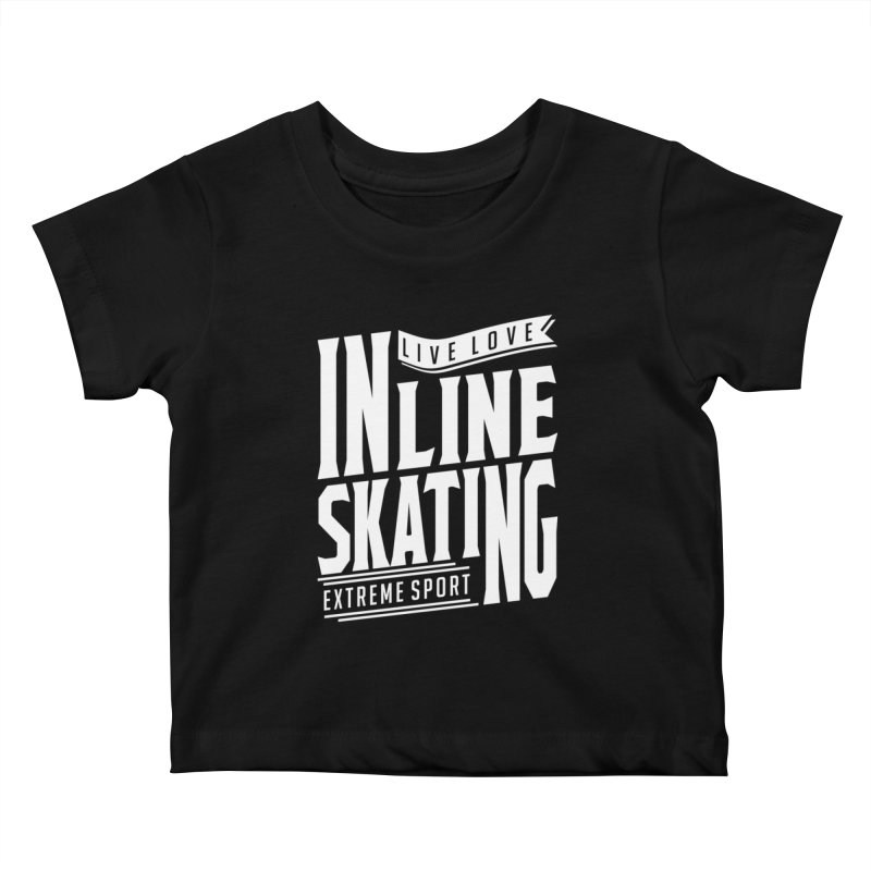 Live Love Inline Skating Extreme Sport Kids Baby T-Shirt by Cido Lopez Shop