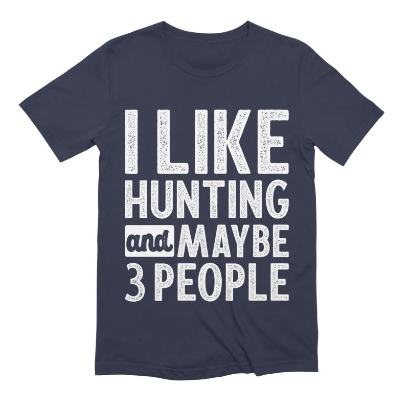 I Like Hunting and Maybe 3 People Funny Gift for Hunter Deer Hunt Men's T-Shirt by Cido Lopez Shop
