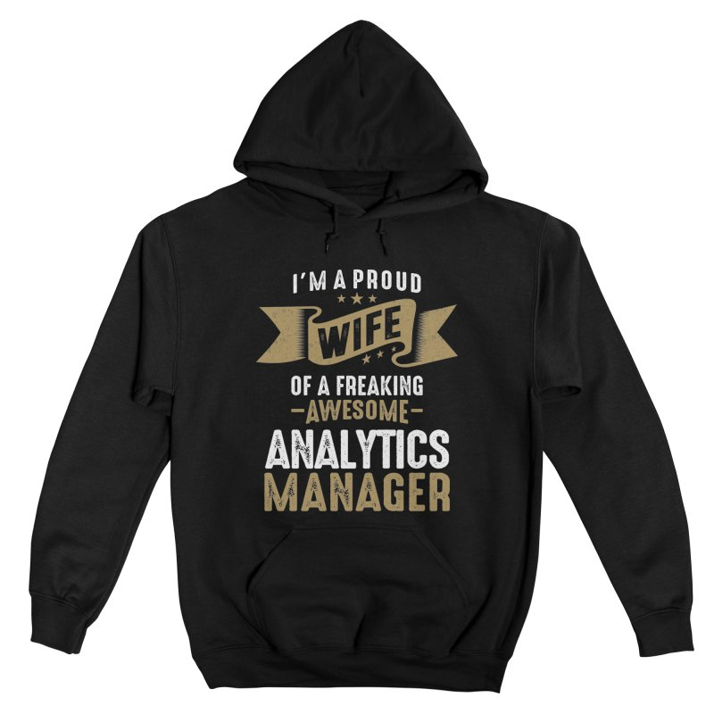 I'm a Proud Wife of a Freaking Awesome Analytics Manager Men's Pullover Hoody by Cido Lopez Shop