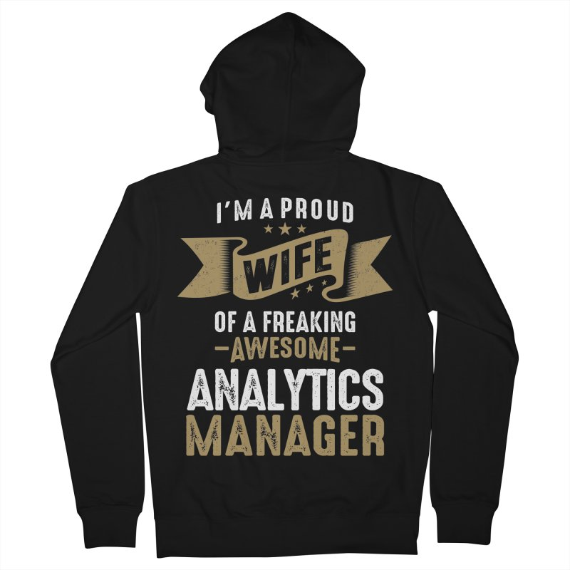 I'm a Proud Wife of a Freaking Awesome Analytics Manager Men's Zip-Up Hoody by Cido Lopez Shop