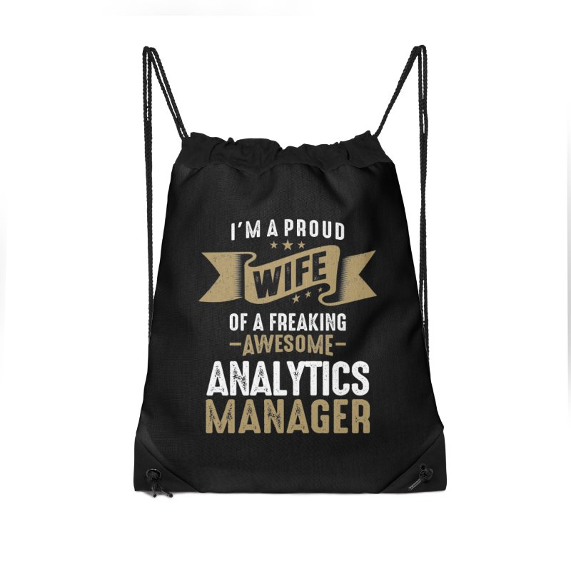 I'm a Proud Wife of a Freaking Awesome Analytics Manager Accessories Bag by Cido Lopez Shop