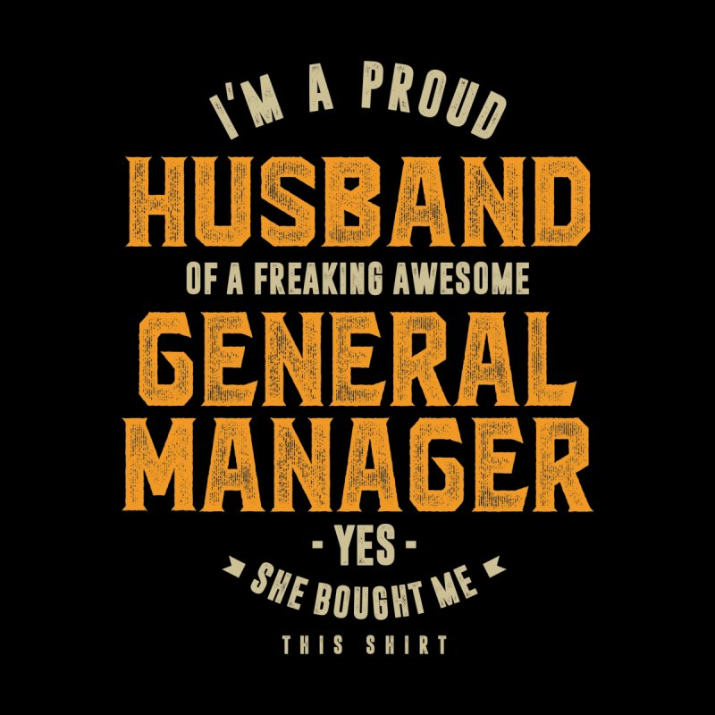 I'm a Proud Husband of a Freaking Awesome General Manager Accessories Bag by Cido Lopez Shop