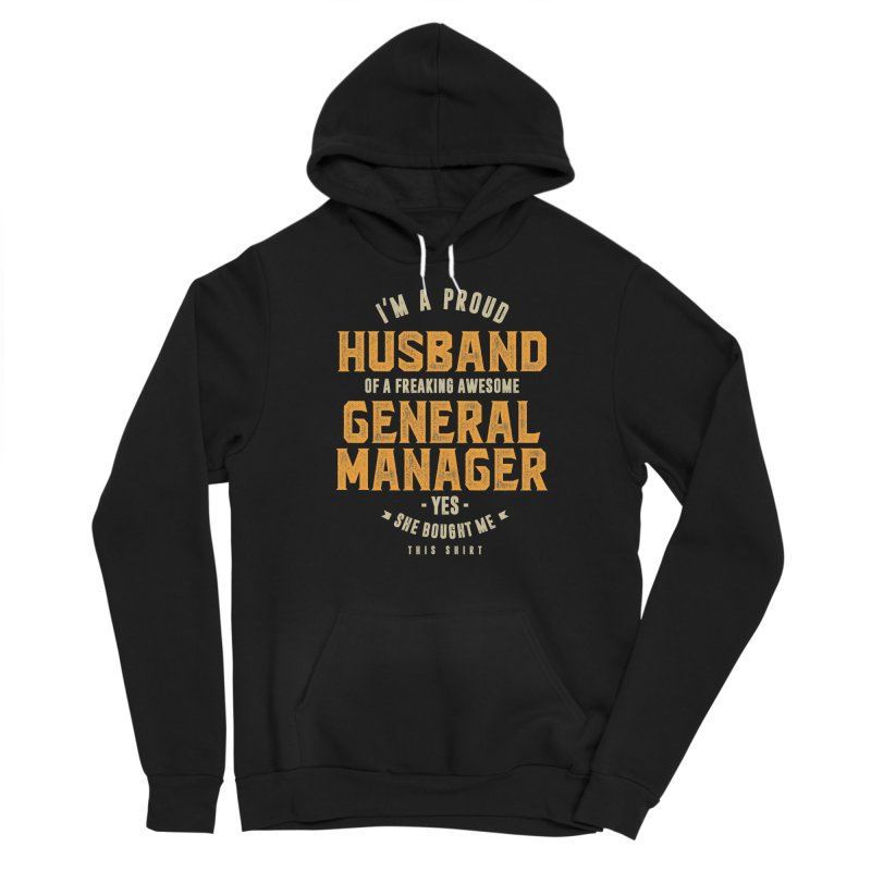 I'm a Proud Husband of a Freaking Awesome General Manager Men's Pullover Hoody by Cido Lopez Shop